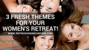 3 Fresh Themes Womens Retreat