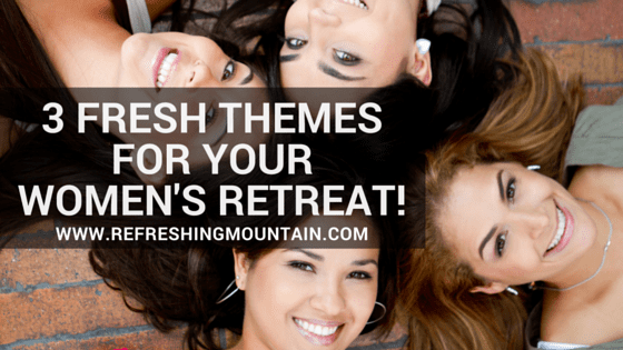 themes for a women's retreat