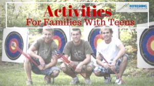 Activities For Families With Teens