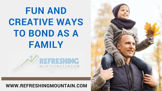Fun and Creative Ways to bond as a family