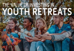 The value of investing in youth retreats